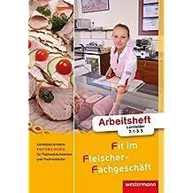 Fit im Fleischer-Fachgeschäft: Lernfeldorientierte Fachbildung für Fachverkäuferinnen und Fachverkäufer: Arbeitsheft