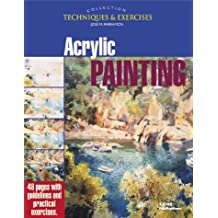 Acrylic Painting: The Techniques and Exercises Collection (Techniques & exercises collection)