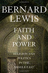 [ FAITH AND POWER: RELIGION AND POLITICS IN THE MIDDLE EAST ] Faith and Power: Religion and Politics in the Middle East By Lewis, Bernard ( Author ) May-2010 [ Hardcover ]