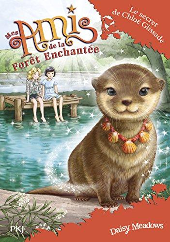 Mes amis de la forêt enchantée - tome 11 : Le Secret de Chloé Glissade (11)
