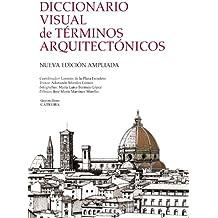 Diccionario visual de términos arquitectónicos / Visual dictionary of architectural terms