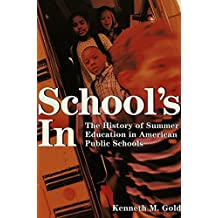 School's In: The History of Summer Education in American Public Schools (History of Schools and Schooling)