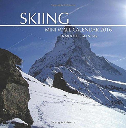 Skiing Mini Wall Calendar 2016: 16 Month Calendar