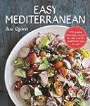 Easy Mediterranean: 100 Recipes for t...