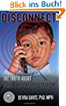 Disconnect: The Truth About Cell Phon...