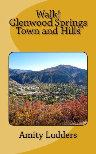 Walk! Glenwood Springs Town and Hills -
