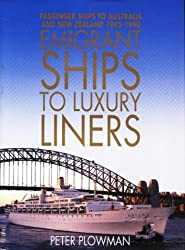 Emigrant Ships to Luxury Liners: Passenger Ships to Australia and New Zealand 1945-90
