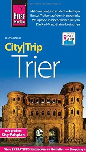 Reise Know-How CityTrip Trier: Reiseführer mit Stadtplan und kostenloser Web-App