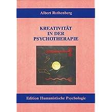 Kreativität in der Psychotherapie (EHP - Edition Humanistische Psychologie)
