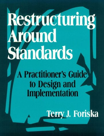 Restructuring Around Standards: A Practitioner's Guide to Design and Implementation (1-Off Series)