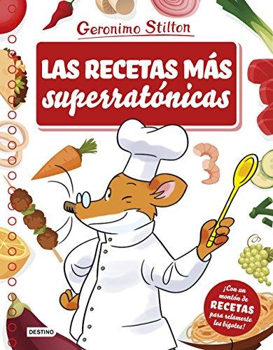 Las recetas más superratónicas (Stilton. Libros de actividades) por Geronimo Stilton