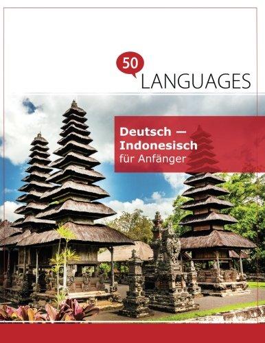 Deutsch - Indonesisch für Anfänger: Ein Buch in 2 Sprachen