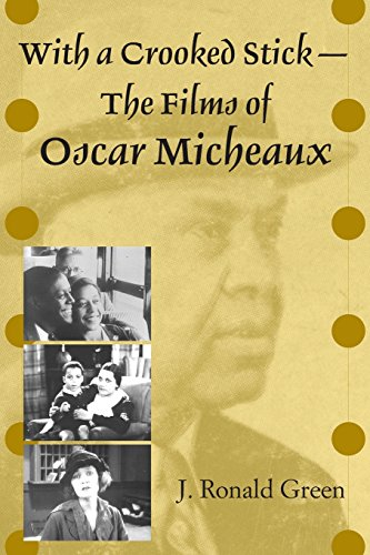 With a Crooked Stick: The Films of Oscar Micheaux