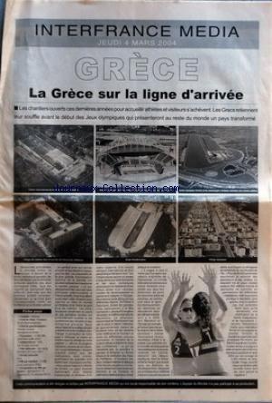 INTERFRANCE MEDIA du 04/03/2004 - LA GRECE SUR LA LIGNE D'ARRIVEE - LES JEUX OLYMPIQUES