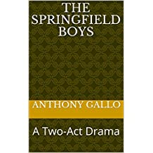 The Springfield Boys: A Two-Act Drama