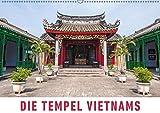Die Tempel Vietnams (Wandkalender 2019 DIN A2 quer): Eine Fotoreise zu den schönsten Tempeln, Pagoden und heiligen Stätten Vietnams. (Monatskalender, 14 Seiten ) (CALVENDO Orte)