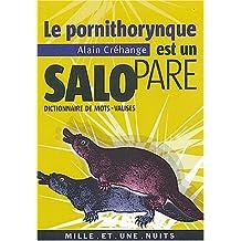 Le pornithorynque est un salopare : Dictionnaire de mots-valises