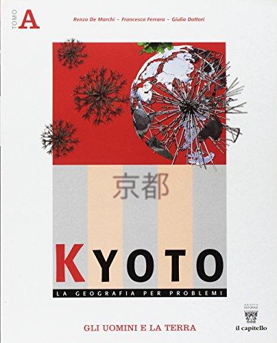 Kyoto. Geografia per problemi. Per le Scuole superiori