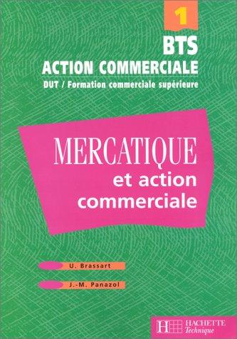 Mercatique et action commerciale, BTS, tome 1. Livre de l'élève, édition 98 par Ugo Brassart