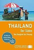 Stefan Loose Reiseführer Thailand Der Süden, Von Bangkok nach Penang: mit Reiseatlas - Renate Loose