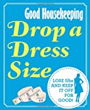 Drop a Dress Size: Lose 5lbs and Keep it Off for Good! (Good Housekeeping) - Collins & Brown - amazon.co.uk