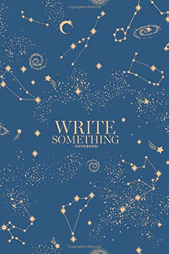 Notebook - Write something: Space galaxy notebook, Daily Journal, Composition Book Journal, College Ruled Paper, 6 x 9 inches (100sheets)