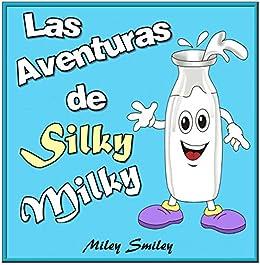 Libro infantil: Las aventuras de Silky Milky (cuentos para dormir ...