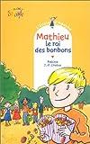 L'école d'Agathe : Mathieu, le roi des bonbons / Pakita | Pakita (19..-....) - enseignante, musicienne. Auteur