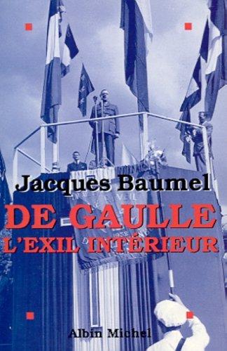 De Gaulle, L'exil intérieur