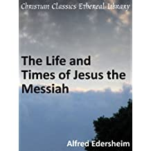 Life and Times of Jesus the Messiah - Enhanced Version (English Edition)