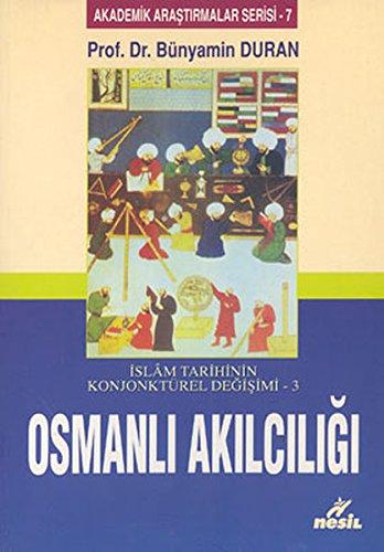 Islam Tarihinin Konjonturel Degisimi 3 Osmanli Akilciligi