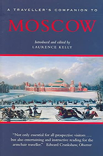 [(A Traveller's Companion to Moscow)] [Edited by Laurence Kelly] published on (October, 2004)