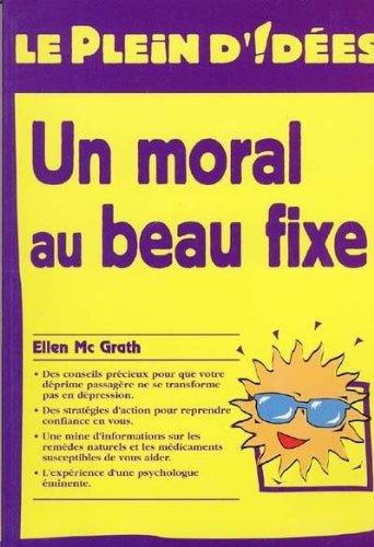 Un moral au beau fixe (Le plein d'idées) par Ellen Mc Grath