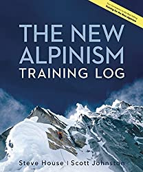 The New Alpinism Training Log by Steve House (2015-05-19)