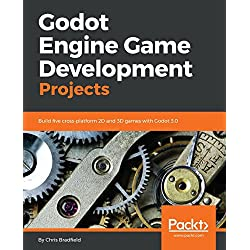 Godot Engine Game Development Projects: Build five cross-platform 2D and 3D games with Godot 3.0 (English Edition)