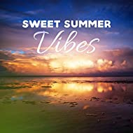 Sweet Summer Vibes – Chill Out Music, Summer Touch, Holiday Memories, Relax