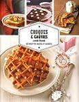 Croques & gaufres cook book - 80 rece...
