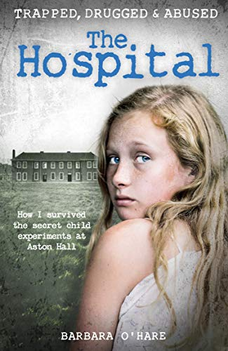 The Hospital: How I survived the secret child experiments at Aston Hall (English Edition) por Barbara O'Hare