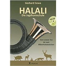 Halali - Die Jagdhornschule mit CD: Vom ersten Ton bis zum Bläserhutabzeichen