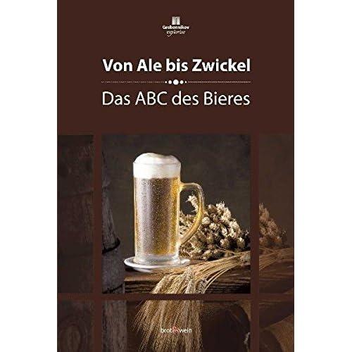 Von Ale bis Zwickel: Das ABC des Bieres by Peter Eichhorn (2011-10-06)