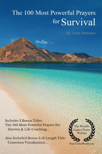 Prayer | The 100 Most Powerful Prayers for Survival | 2 Amazing Bonus Books to Pray for Harvest & Life Coaching por Toby Peterson