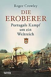 Die Eroberer: Portugals Kampf um ein Weltreich (German Edition)