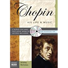 Chopin: His Life & Music [With 2 CDs] (His Life and Music)