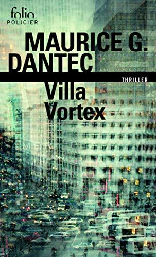 Liber mundi, I:Villa Vortex par Maurice G. Dantec