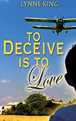 To Deceive Is To Love by Lynne King (2016-01-15)