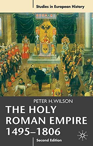 Holy Roman Empire 1495-1806 (Studies in European History)