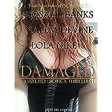 DAMAGED: 3 Psycho-Erotica Thrillers (English Edition)