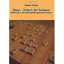 Shogi - Schach der Samurai: Einfuehrung in das faszinierende japanische Schach