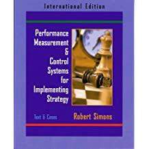 Performance Measurement and Control Systems for Implementing Strategy Text and Cases (International Edition)