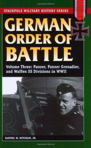 German Order of Battle: Panzer, Panzer Grenadier, and Waffen Ss Divisions in World War II: 3 por Samuel W. Mitcham